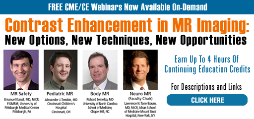 Contrast Enhancement in MR Imaging: A 4-Part CME/CE Webinar Series: Click Here for Details