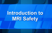 Introduction To MRI Safety