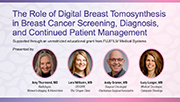 The Role of Digital Breast Tomosynthesis in Breast Cancer Screening, Diagnosis, and Continued Patient Management