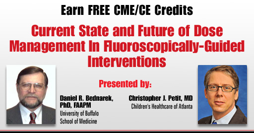 Free CME/CE - Current State and Future of Dose Management In Fluoroscopically-Guided Interventions